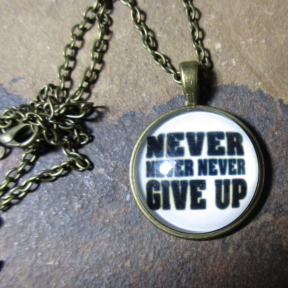 Jewelry never never never give up quote pendant necklace poshmark never never never give up quote pendant necklace aloadofball Images